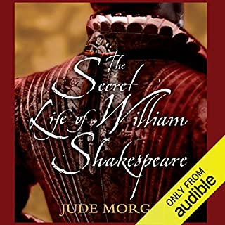 The Secret Life of William Shakespeare                   By:                                                                                                                                 Jude Morgan                               Narrated by:                                                                                                                                 John Telfer                      Length: 17 hrs and 35 mins     25 ratings     Overall 3.8