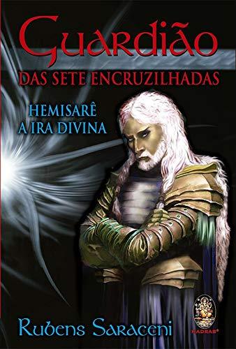 Guardião das sete encruzilhadas: Hemisarê: a ira divina