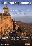 Haut-Koenigsbourg - L'empereur, la ruine et le château