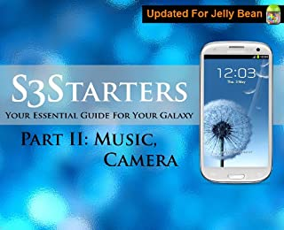 S3 Starters Part 2: Your Essential Guide For Your Galaxy S3 (Galaxy S3 Guide) (English Edition)