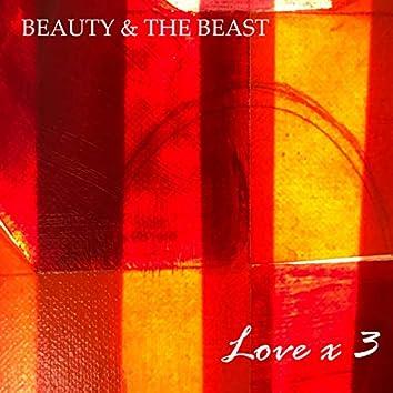 Love X 3