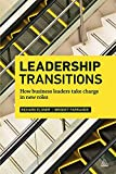 Leadership Transitions: How Business Leaders Take Charge in New Roles