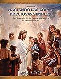Guía de estudio del Libro de Mormón, parte 3: De Helamán a Moroni: De Helamn a Moroni (Haciendo las cosas preciosas simples, Vol. 3)