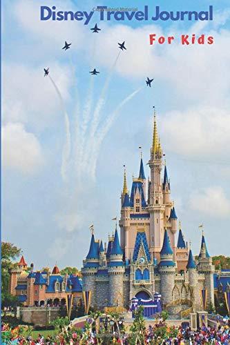 Disney Travel Journal for Kids: Kids Travel Diary Disney