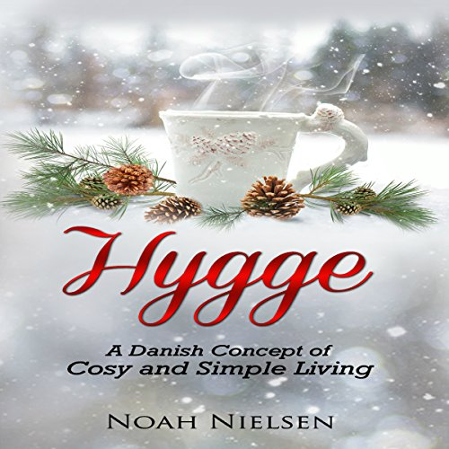 Hygge: A Danish Concept of Cosy and Simple Living cover art