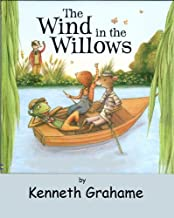 The Wind in the Willows (Illustrated and Annotated) (Literary Classics Collection Book 21)