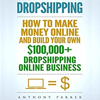 Dropshipping: How To Make Money Online & Build Your Own $100,000+ Dropshipping Online Business                   Auteur(s):                                                                                                                                 Anthony Parker                               Narrateur(s):                                                                                                                                 Douglas Birk                      Durée: 2 h et 19 min     2 évaluations     Au global 4,5