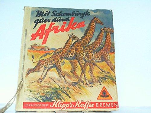 Mit Schomburgk quer durch Afrika.