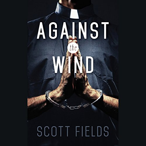 Against the Wind                   By:                                                                                                                                 Scott Fields                               Narrated by:                                                                                                                                 George Utley                      Length: 5 hrs and 15 mins     Not rated yet     Overall 0.0