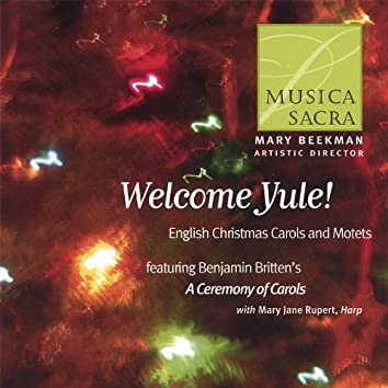 Welcome Yule! English Christmas Carols and Motets