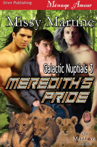 Book: Meredith's Pride [Galactic Nuptials 3] (Siren Publishing Menage Amour ManLove) by Missy Martine