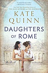 Books Set in Rome: Daughters of Rome by Kate Quinn. rome books, rome novels, rome literature, rome fiction, rome historical fiction, ancient rome books, rome books fiction, best rome novels, best rome fiction, ancient rome fiction, ancient rome novels, roman authors, best books set in rome, popular books set in rome, books about rome, rome reading challenge, rome reading list, rome travel, rome history, rome travel books, rome books to read, novels set in rome, books to read about rome, books to read before going to rome, books set in italy, italy books