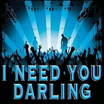 I Need You Darling
