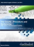 Image of The Courts - Procedure and Sentencing - AQA: Unit 2 - The Concept of Liability (AQA AS/A2 English & Welsh Law 2013 Book 10)