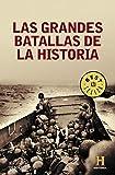 Las grandes batallas de la historia (Best Seller)