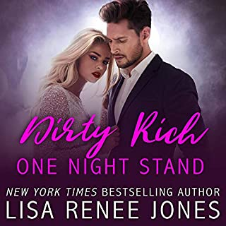 Dirty Rich One Night Stand                   By:                                                                                                                                 Lisa Renee Jones                               Narrated by:                                                                                                                                 Erin Mallon,                                                                                        Joe Arden                      Length: 8 hrs and 32 mins     1,177 ratings     Overall 4.6