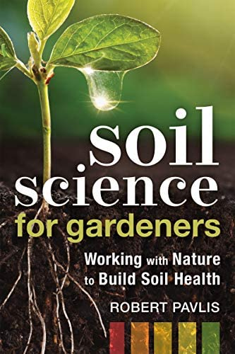 Soil Science for Gardeners Working with Nature to Build Soil Health Mother Earth News Wiser product image