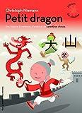 Petit dragon - Une histoire d'aventures d'amitié et de caractères chinois - L'heure des histoires - De 3 à 7 ans