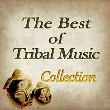 The Best of Tribal Music Collection