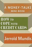 How to Cope with Credit Cards (A Money-Talks Mini-Book) (English Edition)