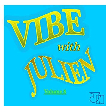 Vibe With Julien vol.8