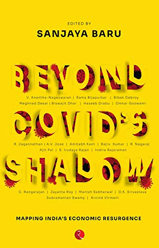 BEYOND COVID'S SHADOW: Mapping India's Economic Resurgence (English Edition)