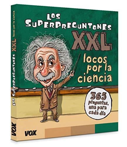 Los Superpreguntones XXL.¡Locos por la ciencia! (Vox - Infantil / Juvenil - Castellano - A Partir De 5/6 Años - Los Superpreguntones)