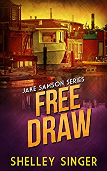 Free Draw (The Jake Samson & Rosie Vicente Detective Series Book 2) by [Shelley Singer]