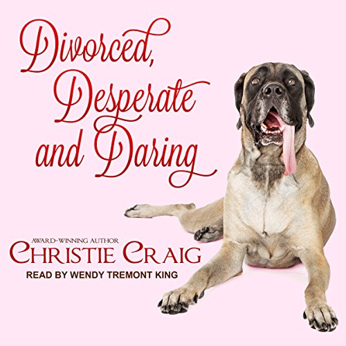 Divorced, Desperate and Daring audiobook cover art