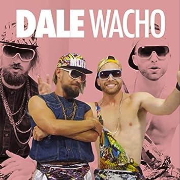 Dale Wacho (feat. El Curtidor)