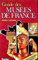 Guide des musées de France de Pierre Cabanne