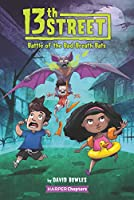 13th Street #1: Battle of the Bad-Breath Bats (HarperChapters)