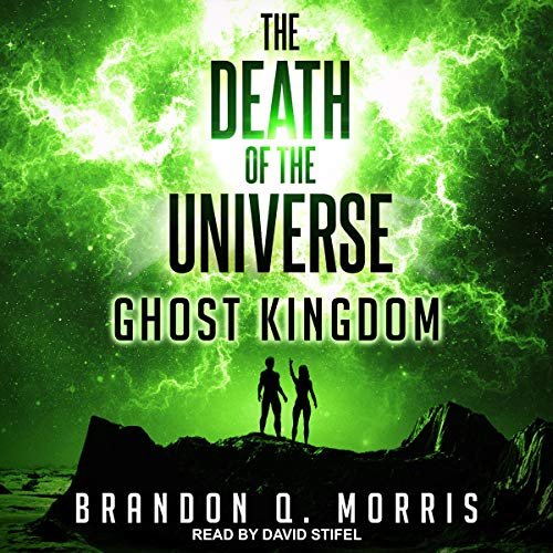 The Death of the Universe: Ghost Kingdom  By  cover art