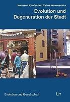 Evolution und Degeneration der Stadt