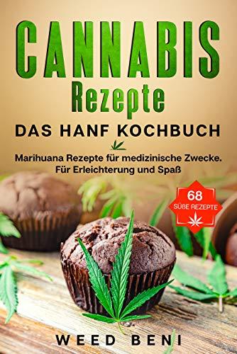 Cannabis Rezepte, 68 Süße Rezepte. Das...