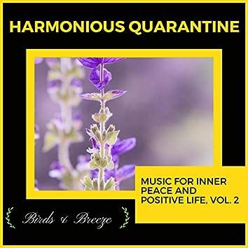 Harmonious Quarantine - Music For Inner Peace And Positive Life, Vol. 2