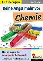 Keine Angst mehr vor Chemie: Grundlagen der Anorganik und Organik