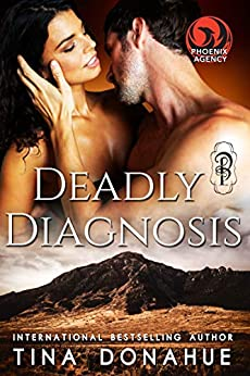 Deadly Diagnosis (Phoenix Agency Universe Book 14) by [Tina Donahue]