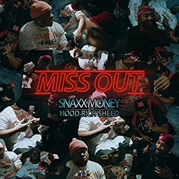 Miss Out (feat. Hood Rich Sheed)