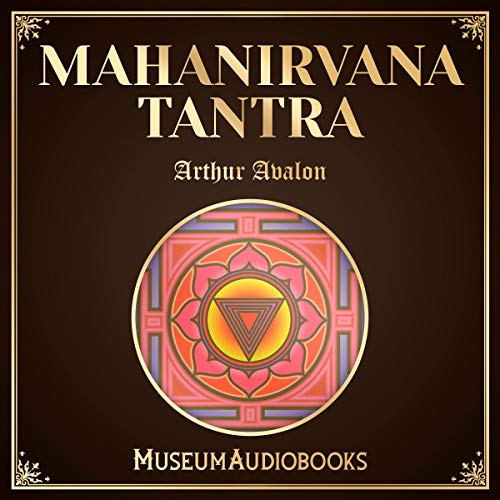 Mahanirvana Tantra                   By:                                                                                                                                 Arthur Valon                               Narrated by:                                                                                                                                 Faith Wilson                      Length: 8 hrs and 20 mins     Not rated yet     Overall 0.0