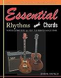 Essential Rhythms and Chords: Your Complete Guide for Rhythm Guitar (Essential Guitar)