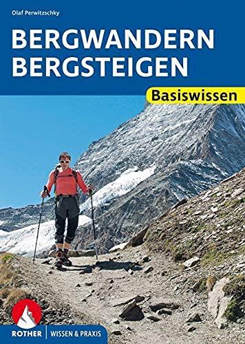 Bergwandern - Bergsteigen: Basiswissen (Wissen & Praxis)