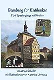Bamberg für Entdecker: Fünf Spaziergänge mit Kindern