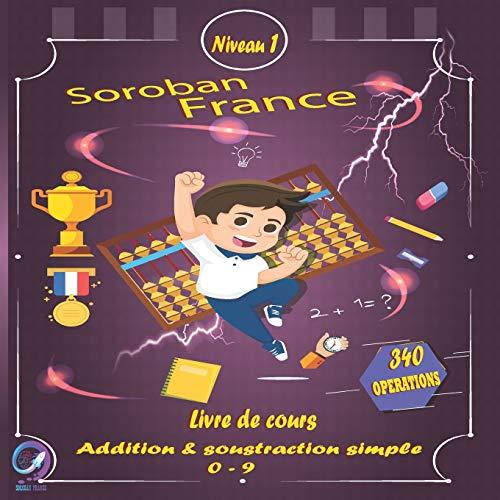 SOROBAN FRANCE Livre de cours Addition & Soustraction simple 0-9: 1
