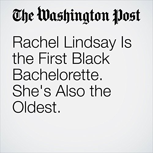 Rachel Lindsay Is the First Black Bachelorette. She's Also the Oldest. copertina