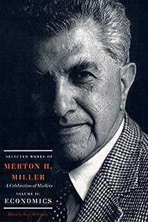 Selected Works of Merton H. Miller: Celebration of Markets: Economics Vol. 2