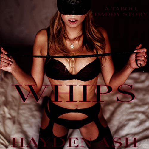 Whips: A Taboo, Daddy Story cover art