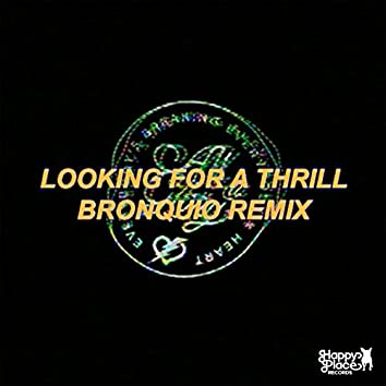 Looking for a Thrill Bronquio Remix
