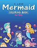 I LOVE MERMAID COLORING BOOK FOR KIDS: Barbie mermaid coloring pages perfect gift for girls 38 Unique and Beautiful Mermaid Coloring Pages ... ... and More, Unique Best gift for kids girls