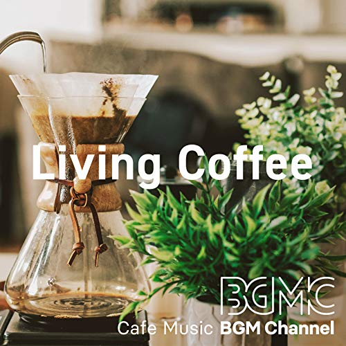 Living Coffee - Cafe Music BGM channel